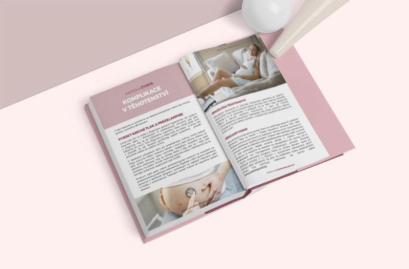 V e-booku Průvodce těhotenstvím se dozvíte, jaké komplikace vtěhotenství mohou nastat, ajak se jich videálním případě vyvarovat.
